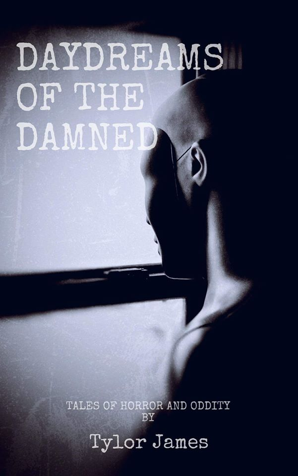 Daydreams of the Damned - Tylor James